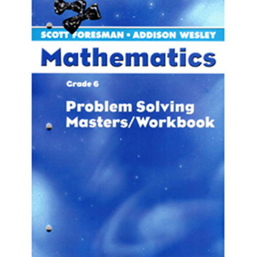 Scott Foresman Math 2005 Problem Solving Masters Workbook 6th Grade