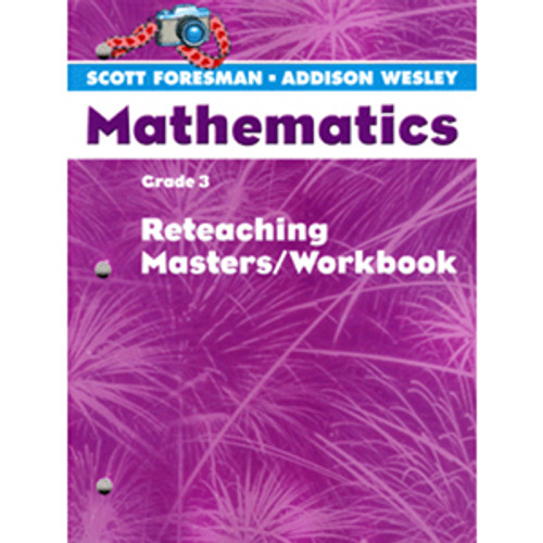 Scott Foresman Math 2005 Teacher Reteaching Masters Workbook 3rd Grade