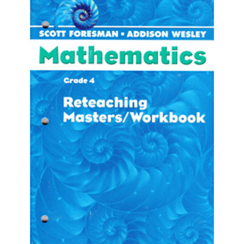Scott Foresman Math 2005 Teacher Reteaching Masters Workbook 4th Grade
