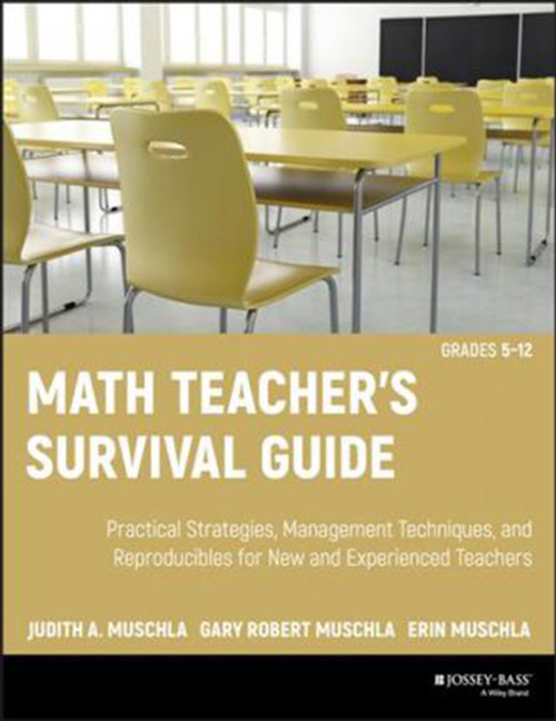 Math Teacher's Survival Guide: Practical Strategies, Management Techniques, and Reproducibles for New and Experienced Teachers, Grades 5-12 with CD-ROM