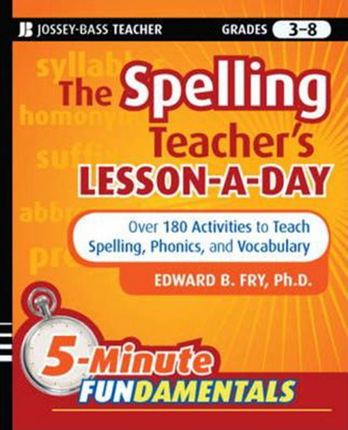 The Spelling Teacher's Lesson-A-Day, Grades 3-8: 180 Reproducible Activities to Teach Spelling, Phonics, and Vocabulary