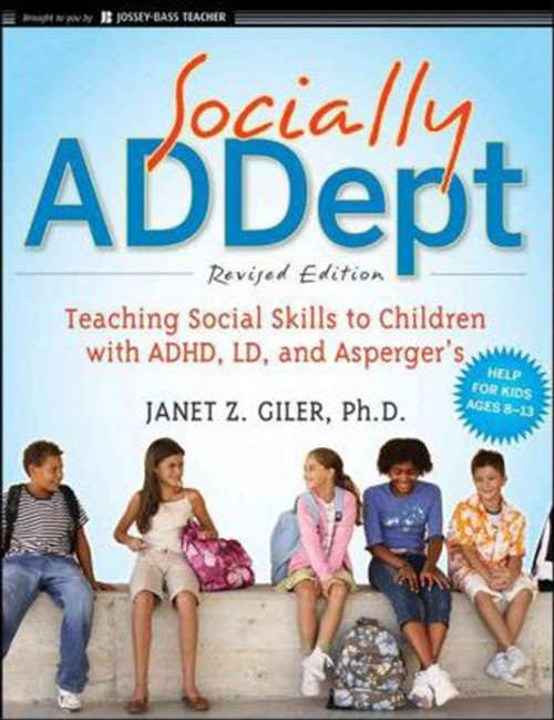 Socially Addept: Teaching Social Skills to Children with Adhd, LD, and Asperger's (Revised)