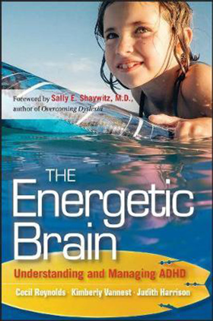 The Energetic Brain: Understanding and Managing ADHD