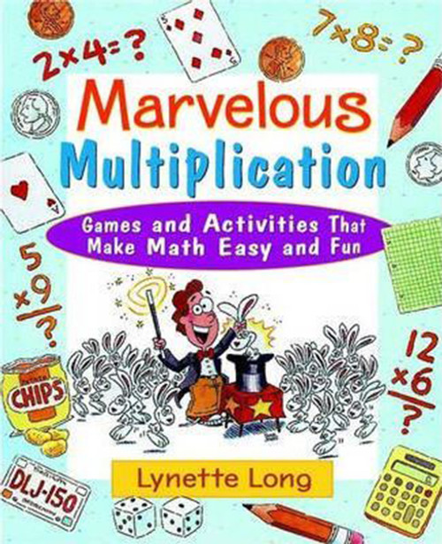 Marvelous Multiplication: Games and Activities That Make Math Easy and Fun
