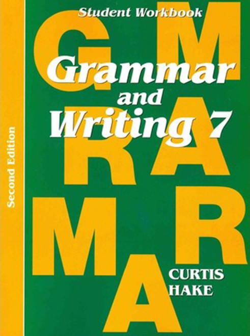 Grammar & Writing Student Workbook Grade 7 2nd Edition