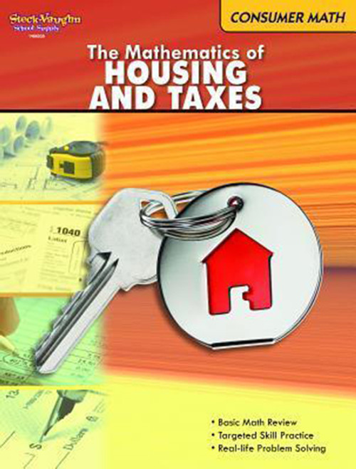 Steck Vaughn Consumer Math Reproducible The Mathematics of Housing & Taxes
