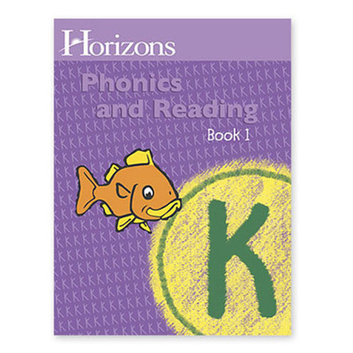 Horizons Phonics and Reading Student Book 1 Kindergarten