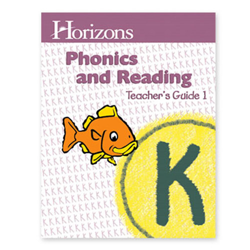 Horizons Phonics & Reading Teacher's Guide 1 Kindergarten