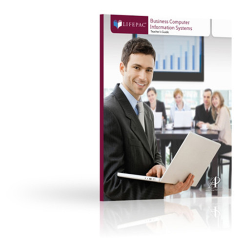 LIFEPAC Business Computer Information Systems Teacher's Guide