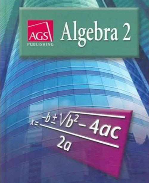 AGS Algebra 2 Student Textbook