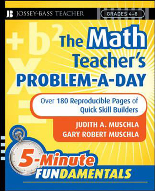 The Math Teacher's Problem-A-Day Grades 4-8: Over 180 Reproducible Pages of Quick Skill Builders