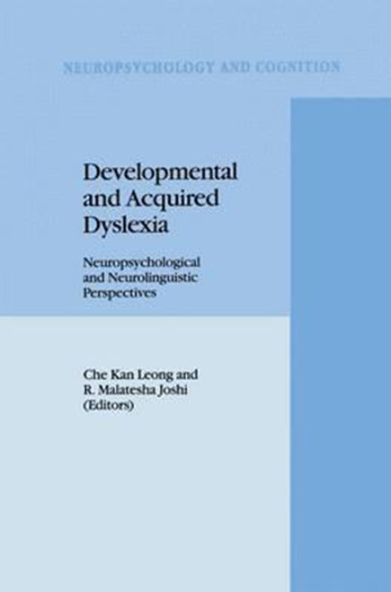 Developmental and Acquired Dyslexia: Neuropsychological and Neurolinguistic Perspectives (1995)