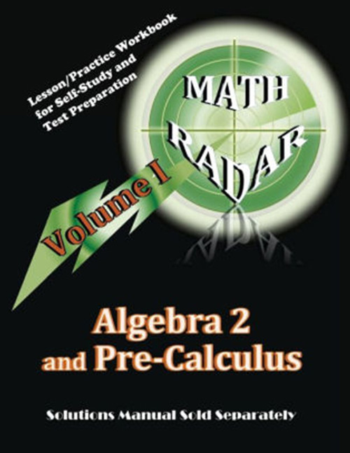 Math Radar: Algebra 2 and Pre-Calculus (Volume I): Lesson/Practice Workbook for Self-Study and Test Preparation