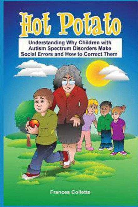 Hot Potato: Understanding Why Children with Autism Spectrum Disorders Make Social Errors and How to Correct Them
