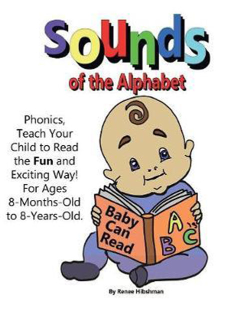 Sounds of the Alphabet: Phonics, Teach Your Child to Read the Fun and Exciting Way