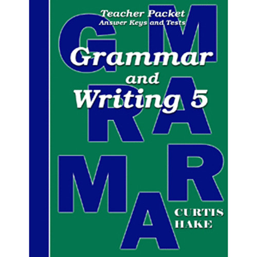 Saxon Grammar and Writing 5 Teacher Packet with Answer Keys and Tests 1st Edition