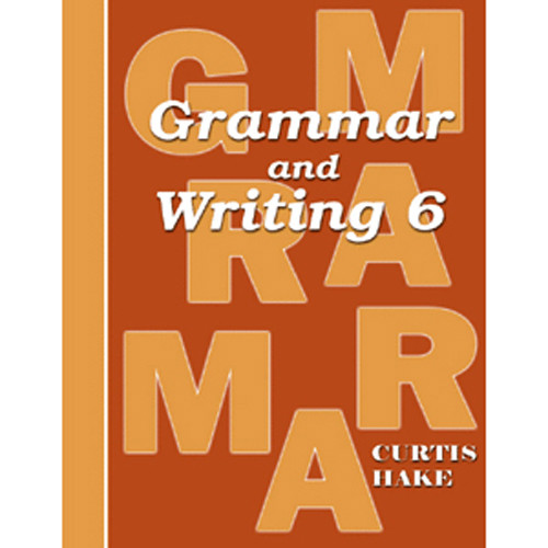 Saxon Grammar and Writing 6 Student Textbook 1st Edition