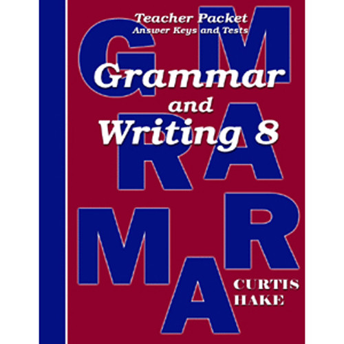 Saxon Grammar and Writing 8 Teacher Packet with Answer Keys and Tests 1st Edition