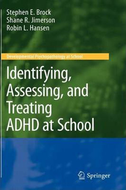 Identifying, Assessing, and Treating ADHD at School (2009), Hardcover