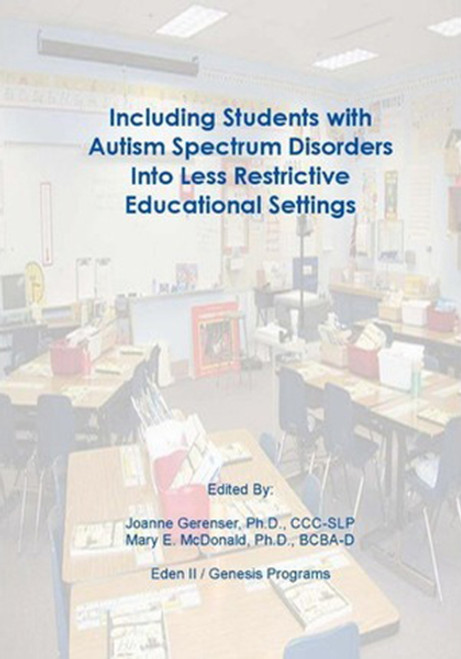 Including Students with Autism Spectrum Disorders into Less Restrictive Educational Settings
