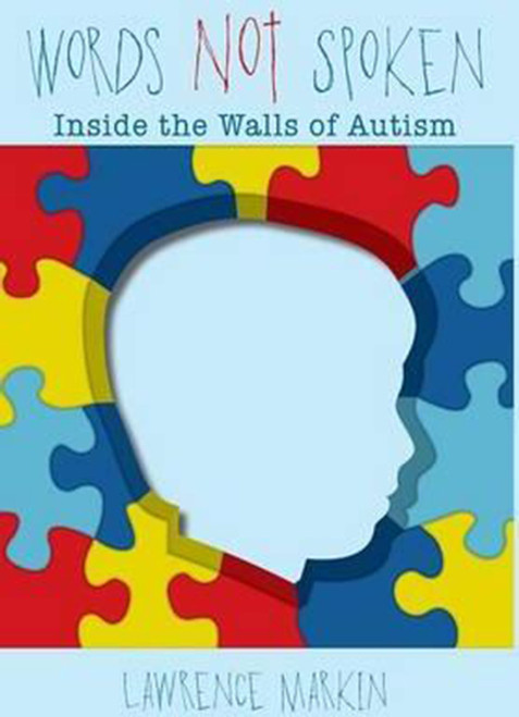 Words Not Spoken: Inside the Walls of Autism