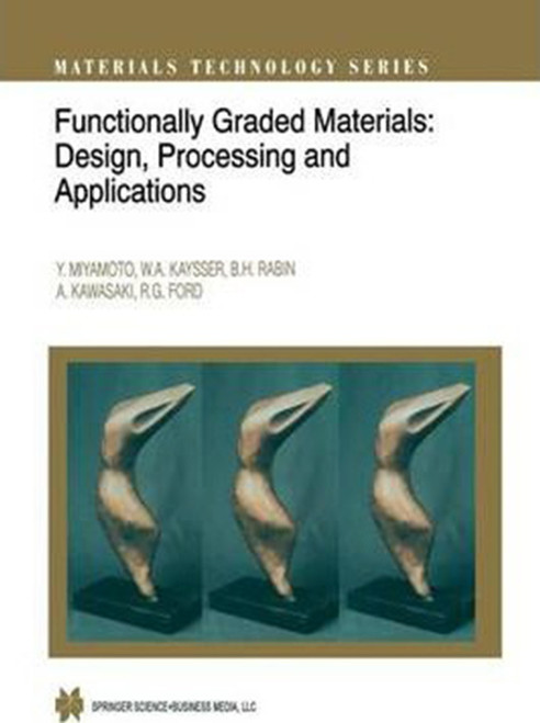 Functionally Graded Materials: Design, Processing and Applications (Softcover Reprint of the Original 1st 1999)