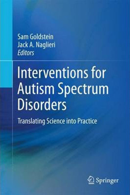 Interventions for Autism Spectrum Disorders: Translating Science Into Practice (2013), Hardcover