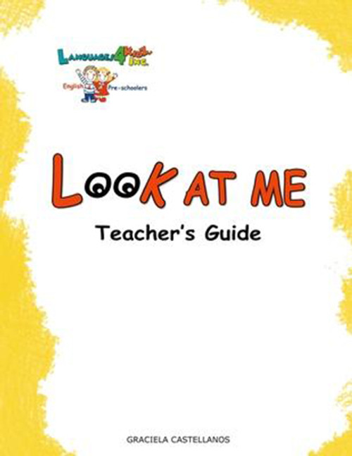 Languages4kidz: Look at Me!: Teacher's Guide for Teaching English to Pre-schoolers