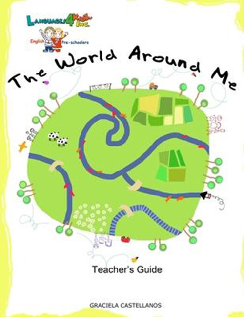 Languages4kidz: The World Around Me: English 4 Preschoolers Teacher's Guide