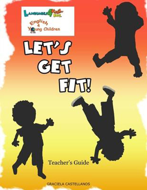 Languages4kidz: Let's Get Fit!: English 4 Young Children Teacher's Guide