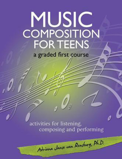Music Composition for Teens: a Graded first course