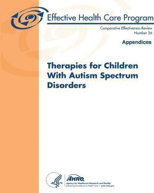 Therapies for Children With Autism Spectrum Disorders: Appendices: Comparative Effectiveness Review Number 26