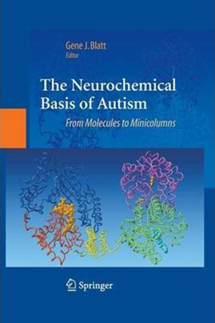 The Neurochemical Basis of Autism: From Molecules to Minicolumns (2010), Paperback