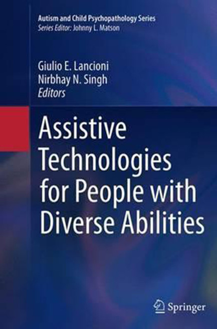 Assistive Technologies for People with Diverse Abilities (Softcover Reprint of the Original 1st 2014)