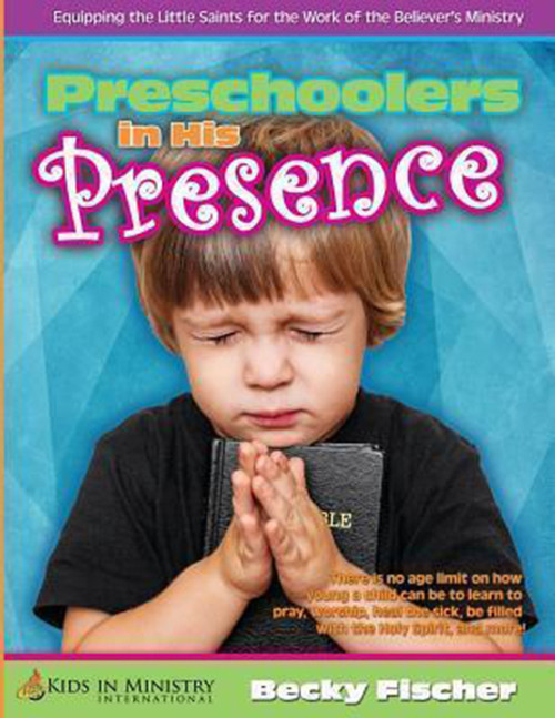 Preschoolers in His Presence: Children's Church Curriculum for Ages 3 - 5