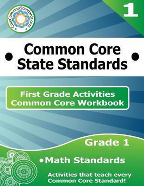 First Grade Common Core Workbook: Math Activities