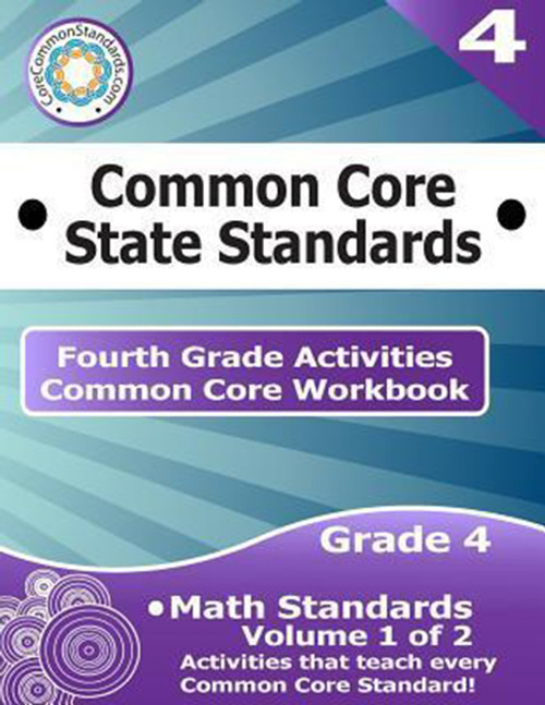 Fourth Grade Common Core Workbook: Math Activities: Volume 1 of 2