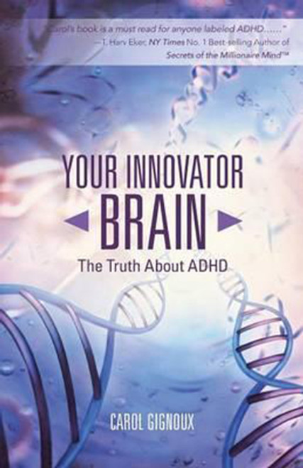 Your Innovator Brain: The Truth About ADHD, Paperback