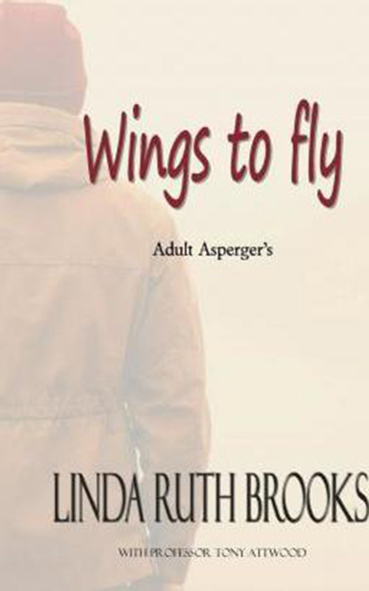 Wings to fly: Adult Asperger's (2nd Edition)