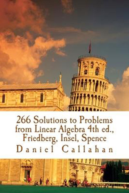 266 Solutions to Problems from Linear Algebra 4th ed., Friedberg, Insel, Spence