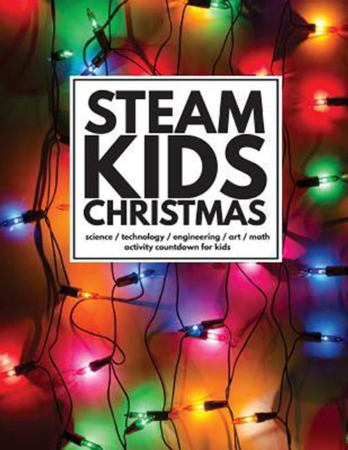 STEAM Kids Christmas: Science / Technology / Engineering / Art / Math Activity Countdown for Kids