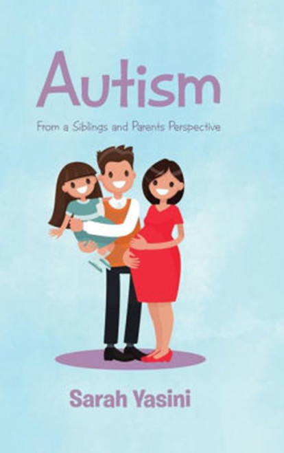Autism: From a Siblings and Parents Perspective