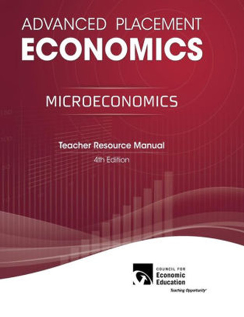 Advanced Placement Economics - Microeconomics: Teacher Resource Manual