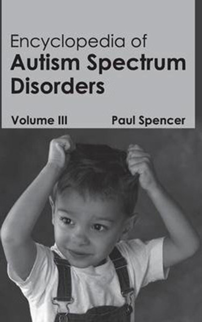 Encyclopedia of Autism Spectrum Disorders: Volume III