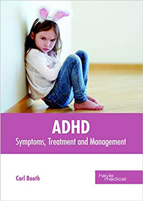 ADHD: Symptoms, Treatment and Management