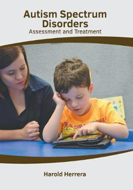 Autism Spectrum Disorders: Assessment and Treatment