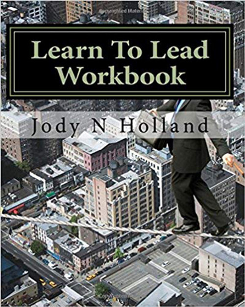 Learn To Lead Workbook: Supervise - Influence - Motivate