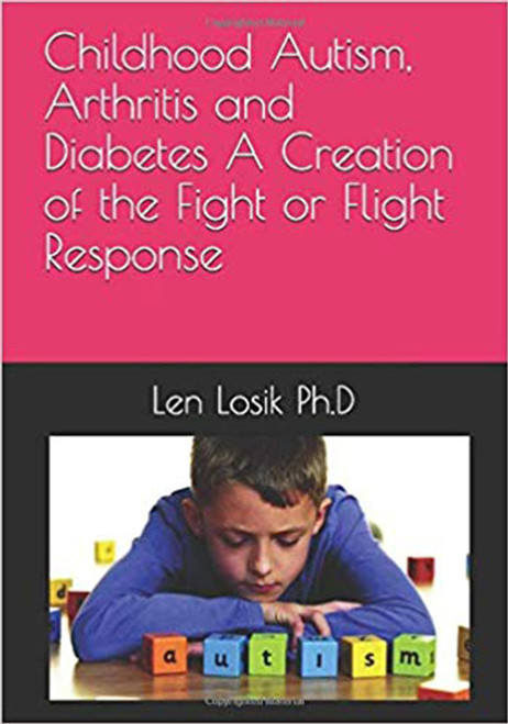 Childhood Autism, Arthritis and Diabetes A Creation of the Fight or Flight Response