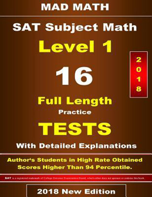 2018 SAT Subject Math Level-I 16 Full Length Practice Tests