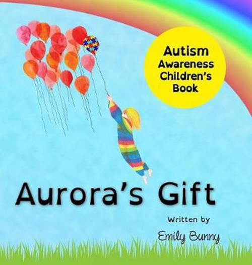 Aurora's Gift: Autism Awareness Children's Book